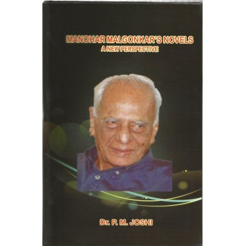 Manohar Malgonkar's Novels: A New Perspective