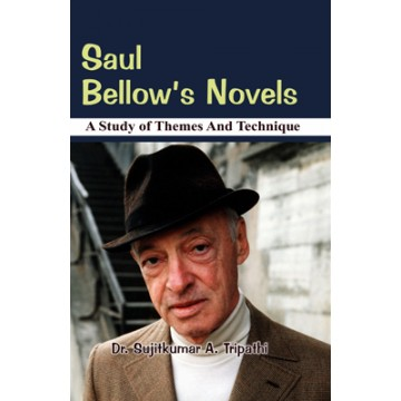 Saul Bellow's Novels : A Study of Themes and Technique