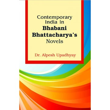 Contemporary India In Bhabani Bhattacharya's Novels